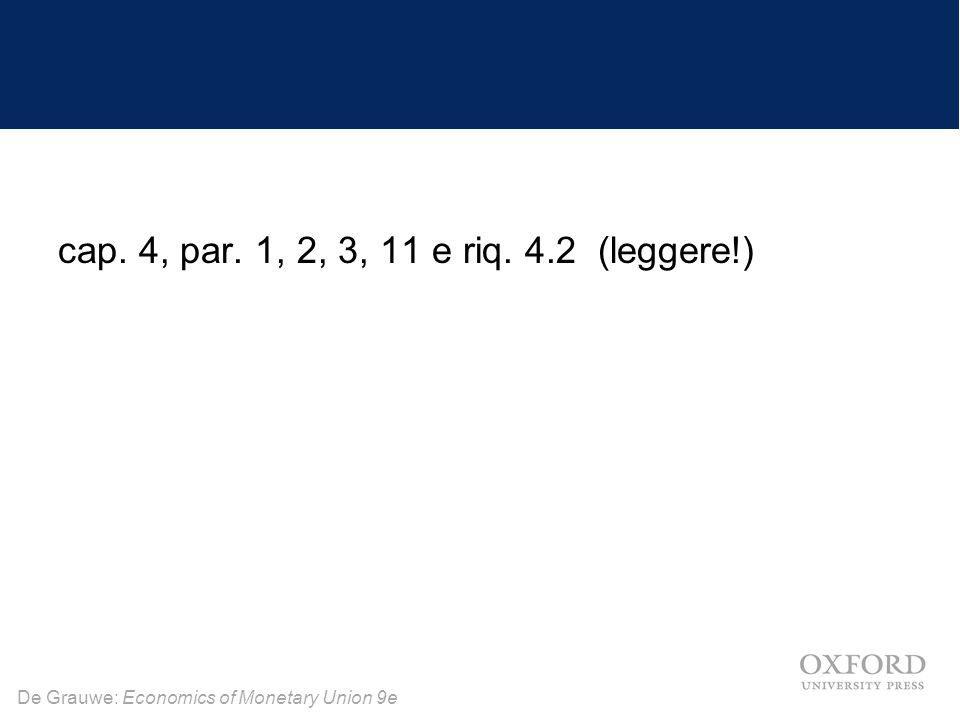 De Grauwe: Economics of Monetary Union 9e Costi e benefici di un'unione monetaria Benefits Costs Costs and Benefits (% GDP) Trade (% GDP)