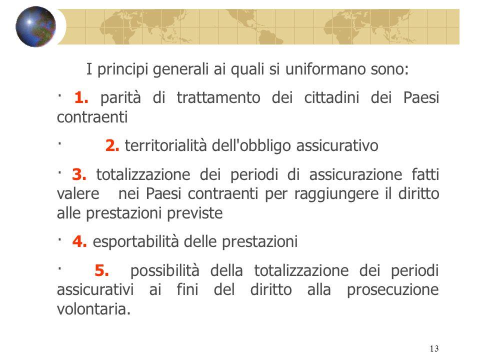 13 I principi generali ai quali si uniformano sono: · 1.
