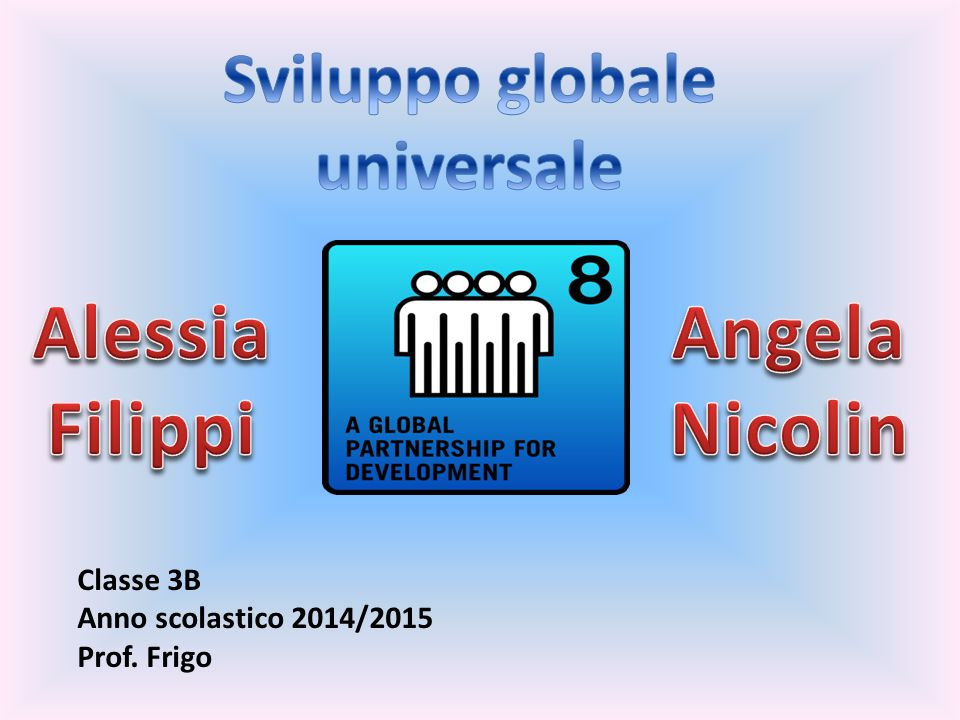 Classe 3B Anno scolastico 2014/2015 Prof. Frigo