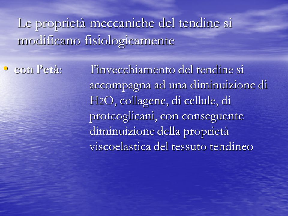 Le proprietà meccaniche del tendine si modificano fisiologicamente con l'età: l'invecchiamento del tendine si accompagna ad una diminuizione di H 2 O, collagene, di cellule, di proteoglicani, con conseguente diminuizione della proprietà viscoelastica del tessuto tendineo con l'età: l'invecchiamento del tendine si accompagna ad una diminuizione di H 2 O, collagene, di cellule, di proteoglicani, con conseguente diminuizione della proprietà viscoelastica del tessuto tendineo