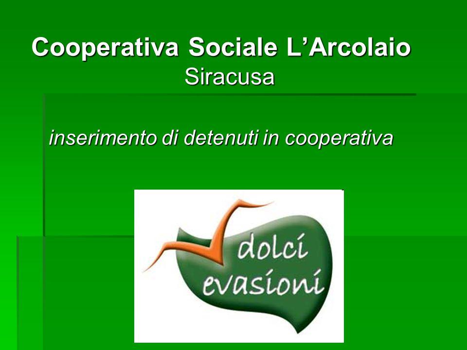 Cooperativa Sociale L'Arcolaio Siracusa inserimento di detenuti in cooperativa