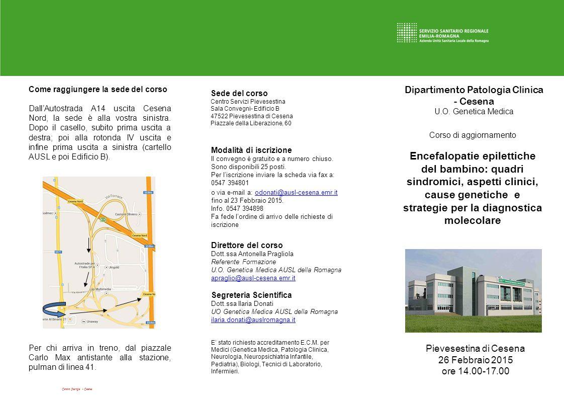 Centro Stampa - Cesena Dipartimento Patologia Clinica - Cesena U.O. Genetica Medica Corso di aggiornamento Encefalopatie epilettiche del bambino: quad