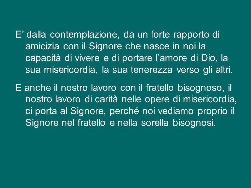 San Benedetto riassumeva lo stile di vita che indicava ai suoi monaci in due parole: ora et labora , prega e opera.