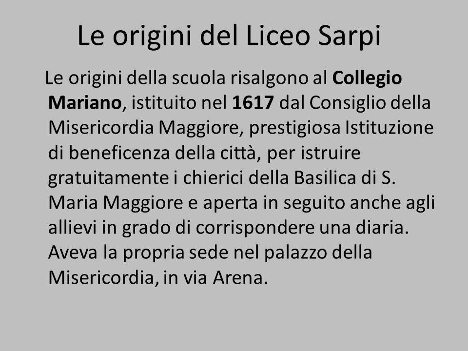 Le origini della scuola risalgono al Collegio Mariano, istituito nel 1617 dal Consiglio della Misericordia Maggiore, prestigiosa Istituzione di beneficenza della città, per istruire gratuitamente i chierici della Basilica di S.