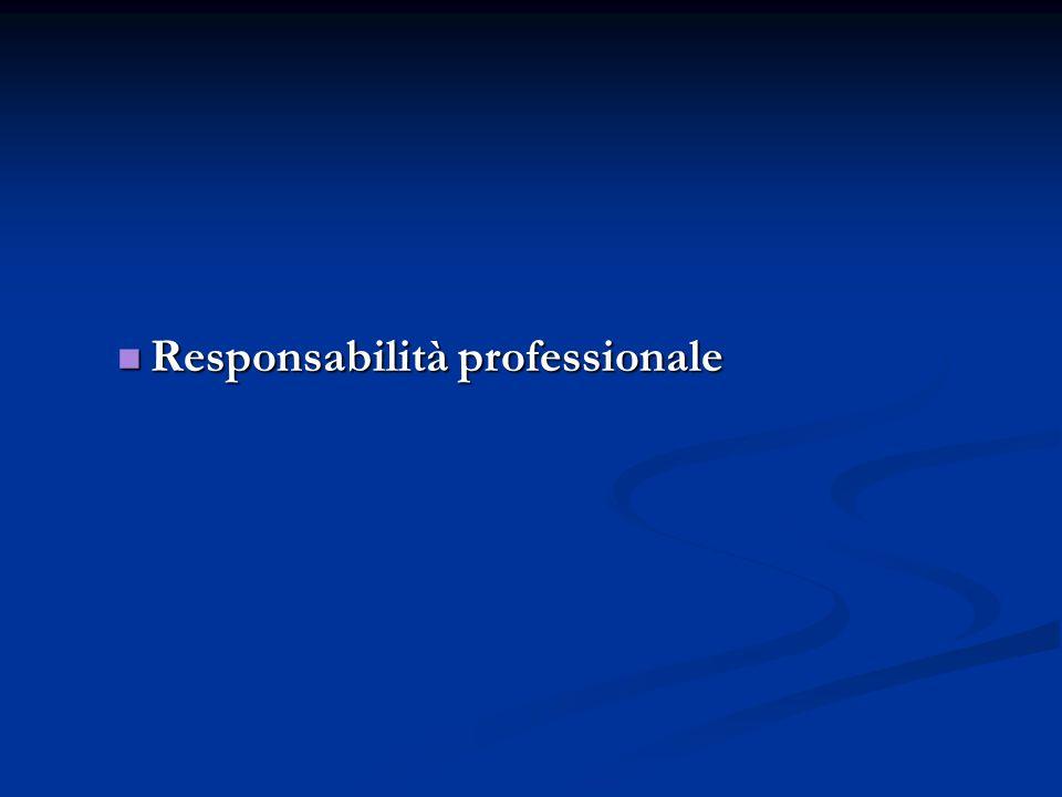 Responsabilità professionale Responsabilità professionale