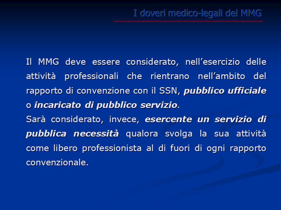 Il MMG deve essere considerato, nell'esercizio delle attività professionali che rientrano nell'ambito del rapporto di convenzione con il SSN, pubblico ufficiale o incaricato di pubblico servizio.