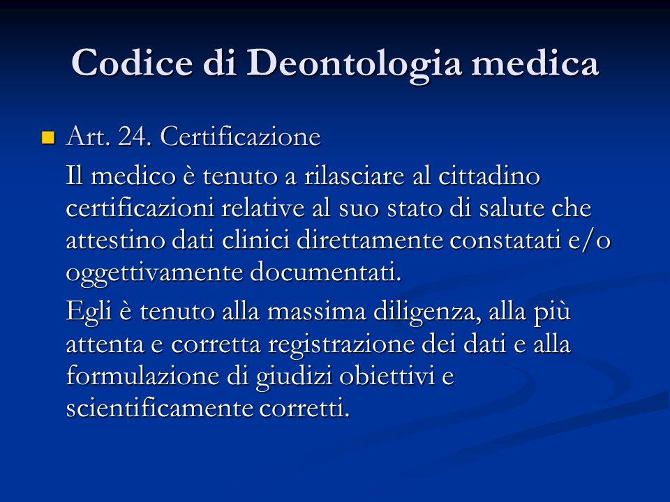 Codice di Deontologia medica Art.24. Certificazione Art.