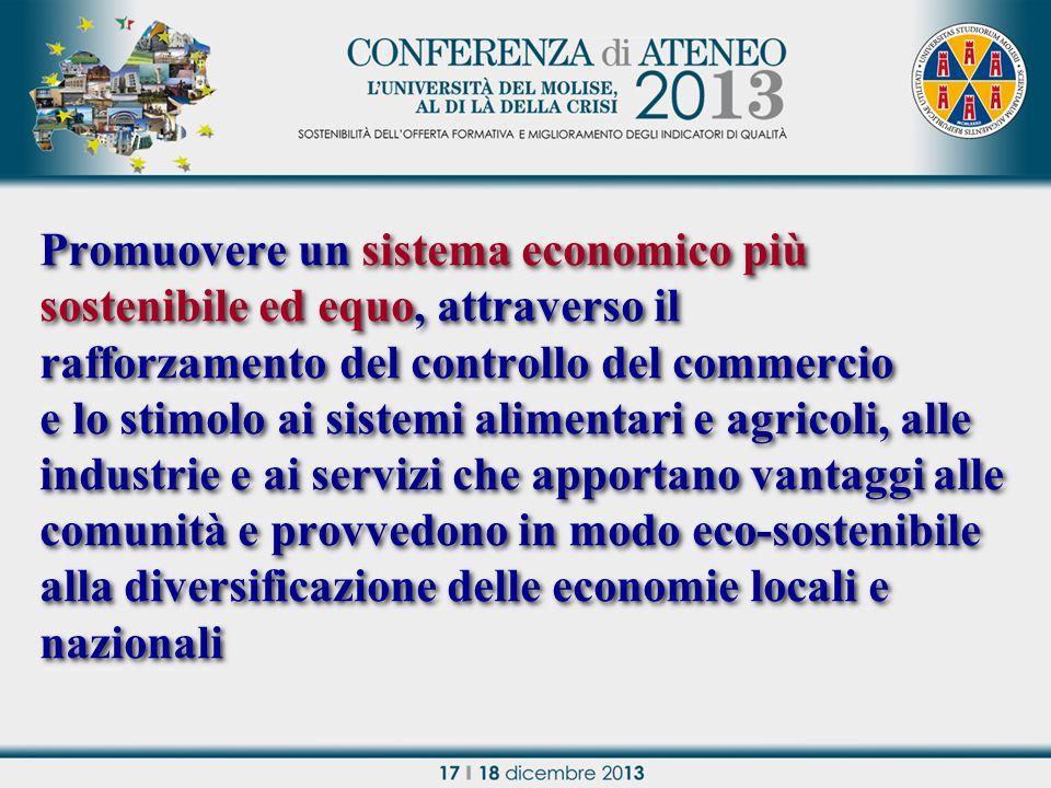 Promuovere un sistema economico più sostenibile ed equo, attraverso il rafforzamento del controllo del commercio e lo stimolo ai sistemi alimentari e agricoli, alle industrie e ai servizi che apportano vantaggi alle comunità e provvedono in modo eco-sostenibile alla diversificazione delle economie locali e nazionali