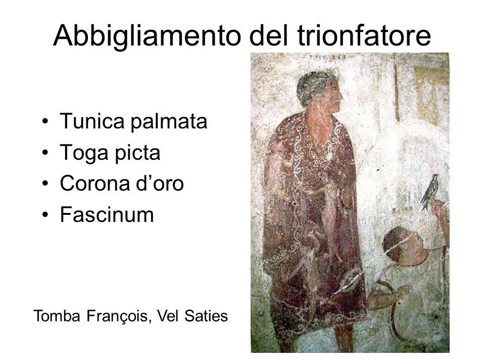 Abbigliamento del trionfatore Tunica palmata Toga picta Corona d'oro Fascinum Tomba François, Vel Saties