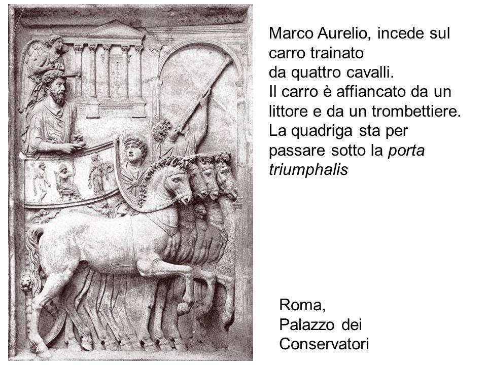 Roma, Palazzo dei Conservatori Marco Aurelio, incede sul carro trainato da quattro cavalli. Il carro è affiancato da un littore e da un trombettiere.