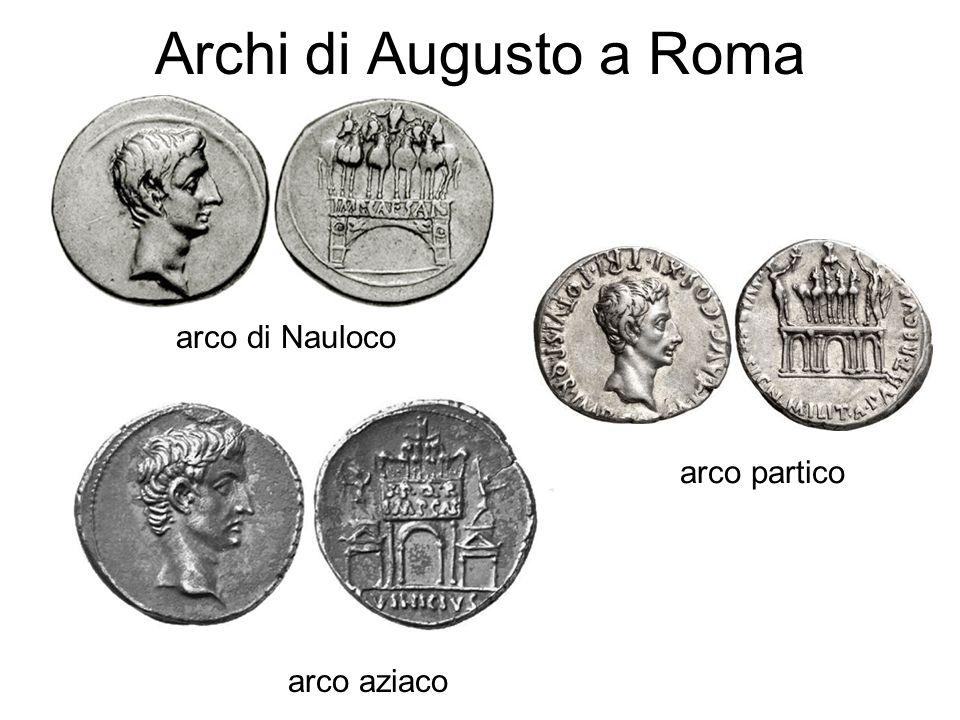 Archi di Augusto a Roma arco partico arco di Nauloco arco aziaco