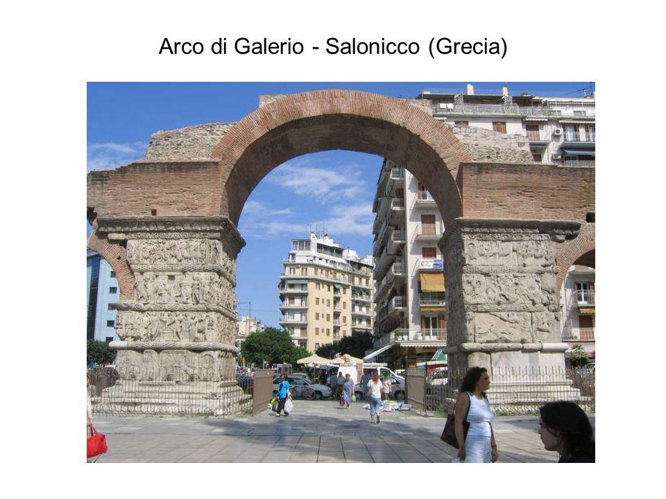 Arco di Galerio - Salonicco (Grecia)