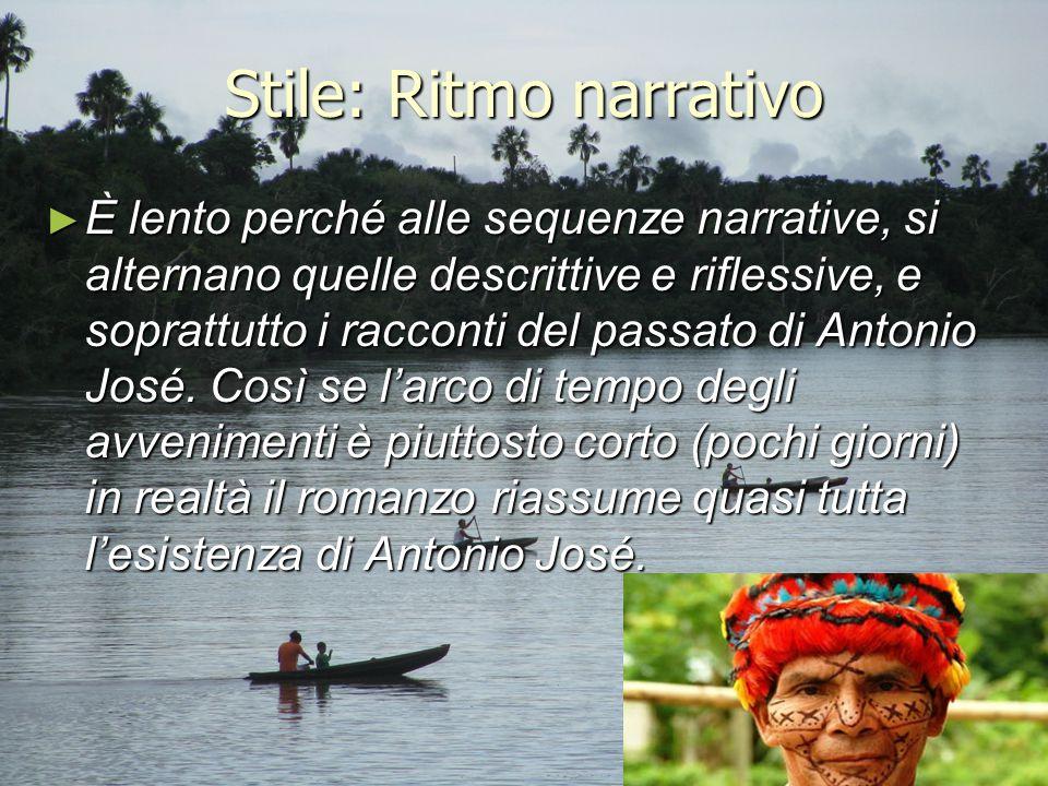 Stile: Ritmo narrativo ► È lento perché alle sequenze narrative, si alternano quelle descrittive e riflessive, e soprattutto i racconti del passato di