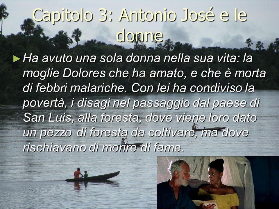 Capitolo 3: Antonio José e le donne ► Ha avuto una sola donna nella sua vita: la moglie Dolores che ha amato, e che è morta di febbri malariche. Con l
