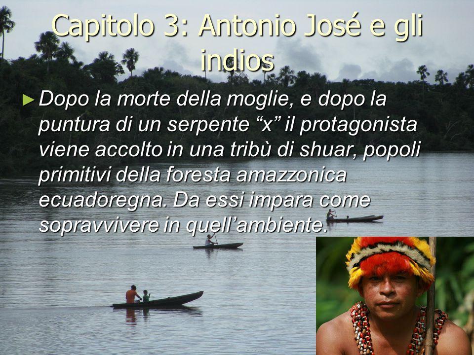 """Capitolo 3: Antonio José e gli indios ► Dopo la morte della moglie, e dopo la puntura di un serpente """"x"""" il protagonista viene accolto in una tribù di"""
