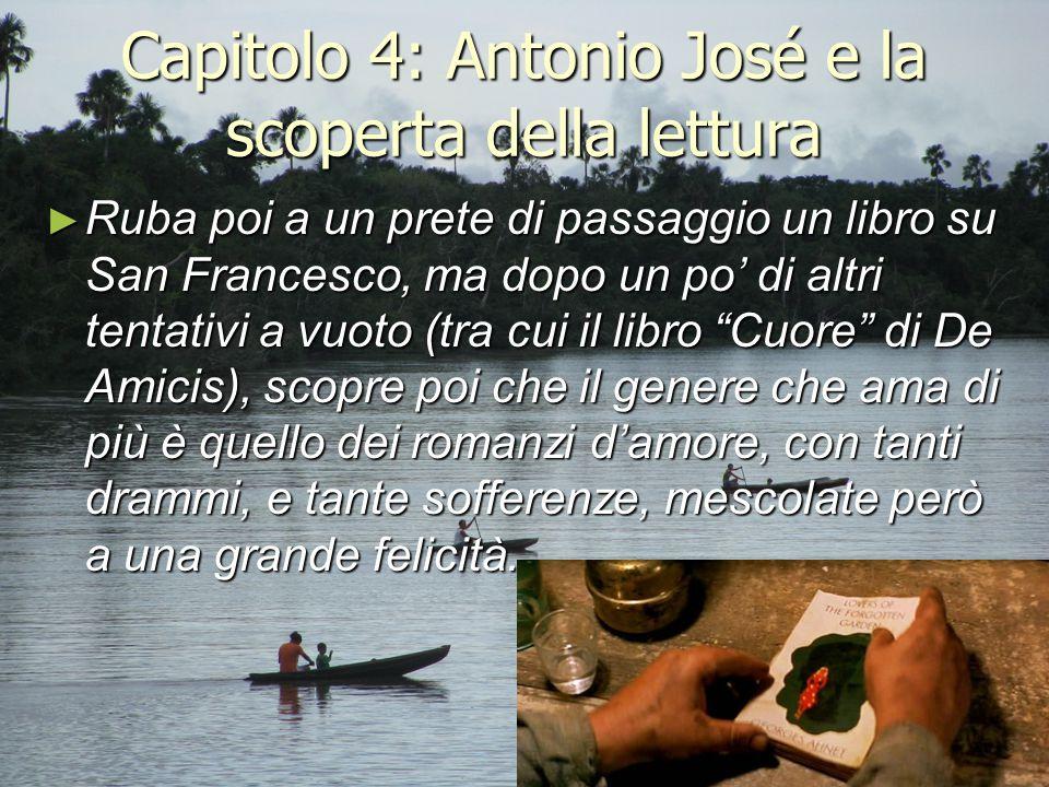Capitolo 4: Antonio José e la scoperta della lettura ► Ruba poi a un prete di passaggio un libro su San Francesco, ma dopo un po' di altri tentativi a