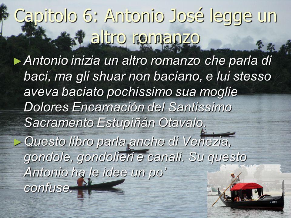 Capitolo 6: Antonio José legge un altro romanzo ► Antonio inizia un altro romanzo che parla di baci, ma gli shuar non baciano, e lui stesso aveva baci