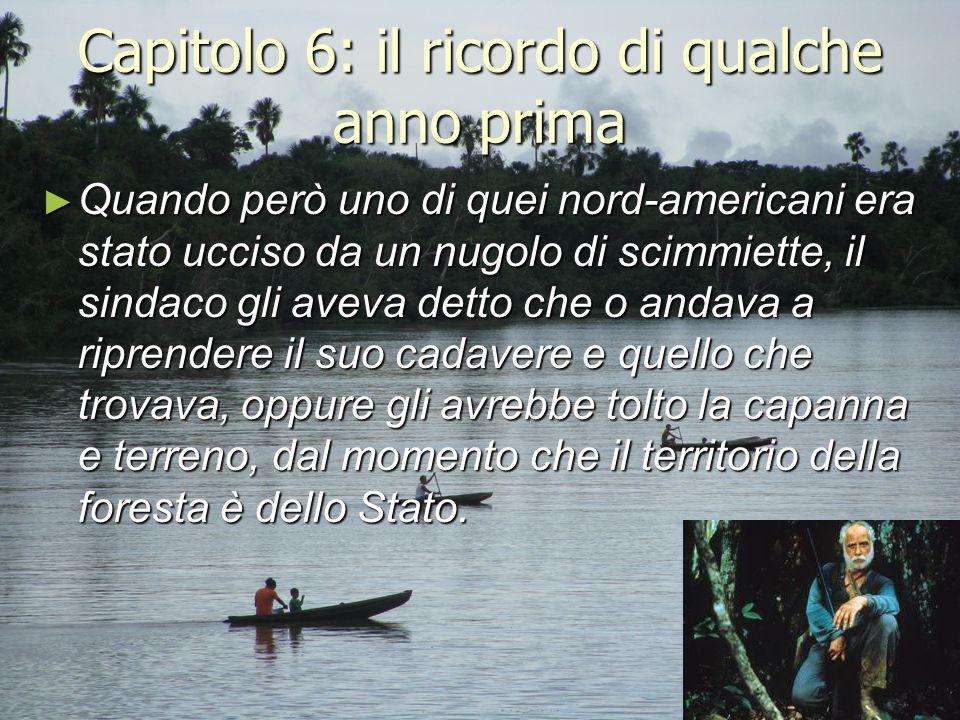 Capitolo 6: il ricordo di qualche anno prima ► Quando però uno di quei nord-americani era stato ucciso da un nugolo di scimmiette, il sindaco gli avev