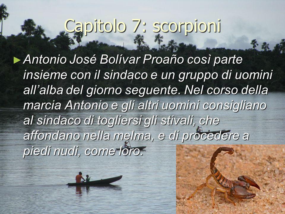 Capitolo 7: scorpioni ► Antonio José Bolívar Proaño così parte insieme con il sindaco e un gruppo di uomini all'alba del giorno seguente. Nel corso de