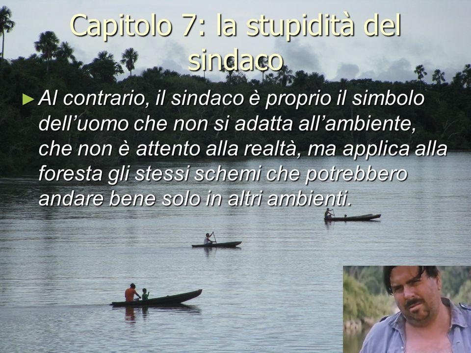 Capitolo 7: la stupidità del sindaco ► Al contrario, il sindaco è proprio il simbolo dell'uomo che non si adatta all'ambiente, che non è attento alla