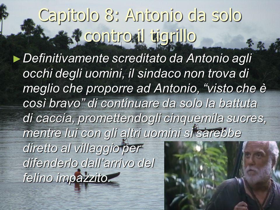 Capitolo 8: Antonio da solo contro il tigrillo ► Definitivamente screditato da Antonio agli occhi degli uomini, il sindaco non trova di meglio che pro