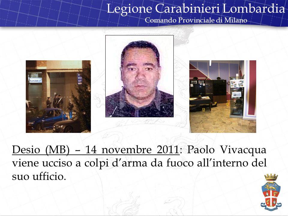 Desio (MB) – 14 novembre 2011: Paolo Vivacqua viene ucciso a colpi d'arma da fuoco all'interno del suo ufficio.