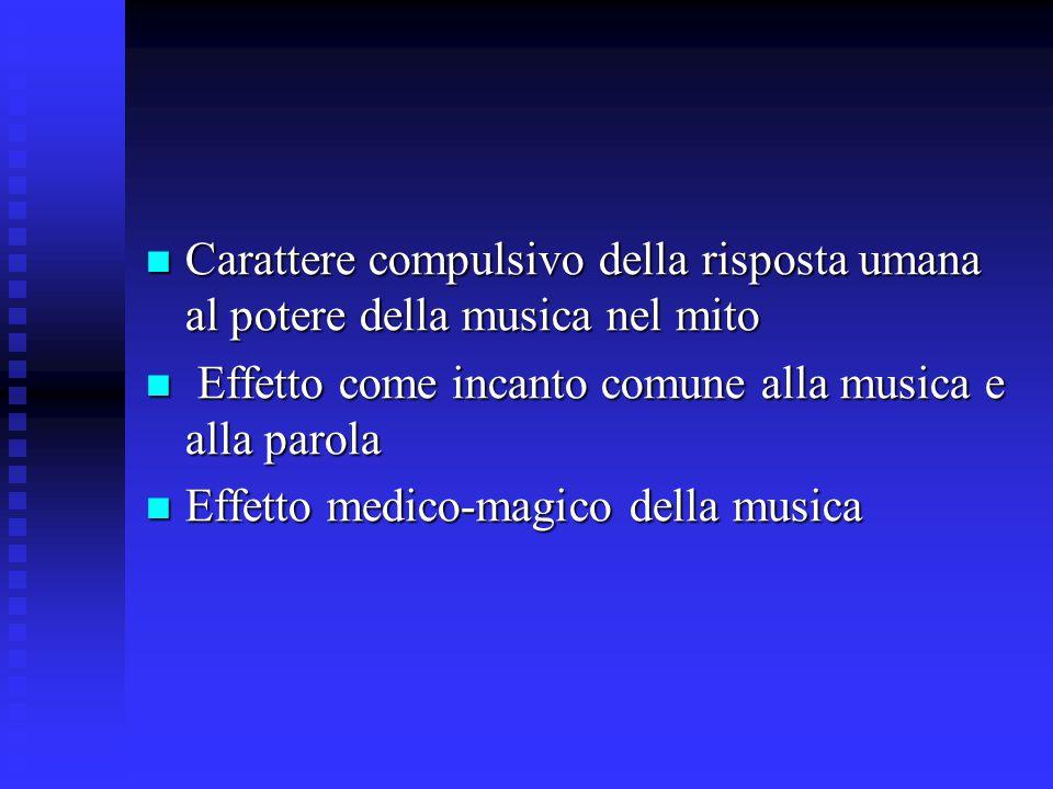 Carattere compulsivo della risposta umana al potere della musica nel mito Carattere compulsivo della risposta umana al potere della musica nel mito Ef