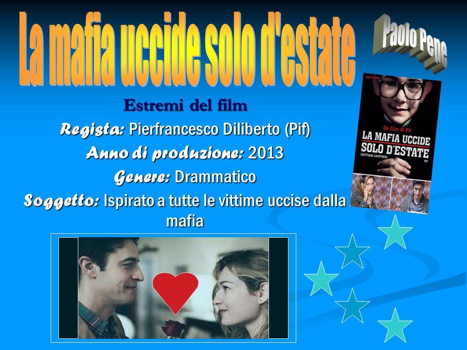 Estremi del film Regista: Pierfrancesco Diliberto (Pif) Anno di produzione: 2013 Genere: Drammatico Soggetto: Ispirato a tutte le vittime uccise dalla