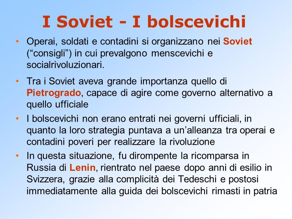 """Operai, soldati e contadini si organizzano nei Soviet (""""consigli"""") in cui prevalgono menscevichi e socialrivoluzionari. Tra i Soviet aveva grande impo"""