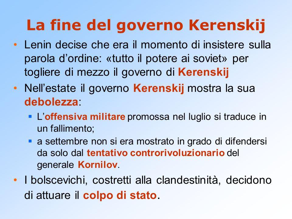 La fine del governo Kerenskij Lenin decise che era il momento di insistere sulla parola d'ordine: «tutto il potere ai soviet» per togliere di mezzo il
