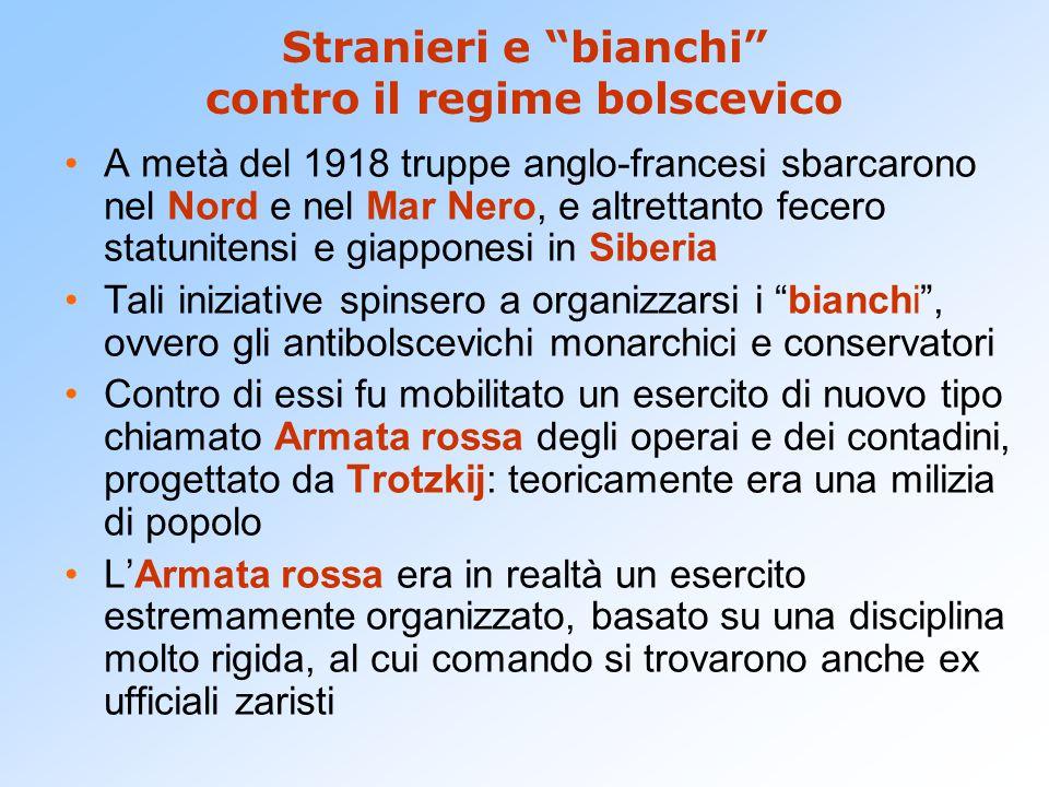 """Stranieri e """"bianchi"""" contro il regime bolscevico A metà del 1918 truppe anglo-francesi sbarcarono nel Nord e nel Mar Nero, e altrettanto fecero statu"""