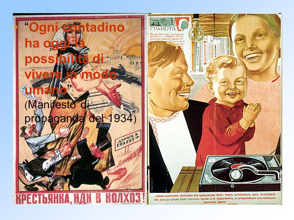 """""""Contadina, vieni nel Kolkoz!"""" ( Manifesto di propaganda del 1930 ) """"Ogni contadino ha oggi la possibilità di vivere in modo umano"""" ( Manifesto di pro"""