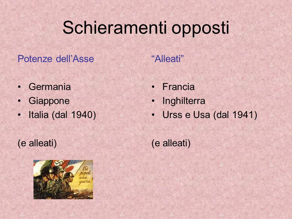Schieramenti opposti Potenze dell'Asse Germania Giappone Italia (dal 1940) (e alleati) Alleati Francia Inghilterra Urss e Usa (dal 1941) (e alleati)