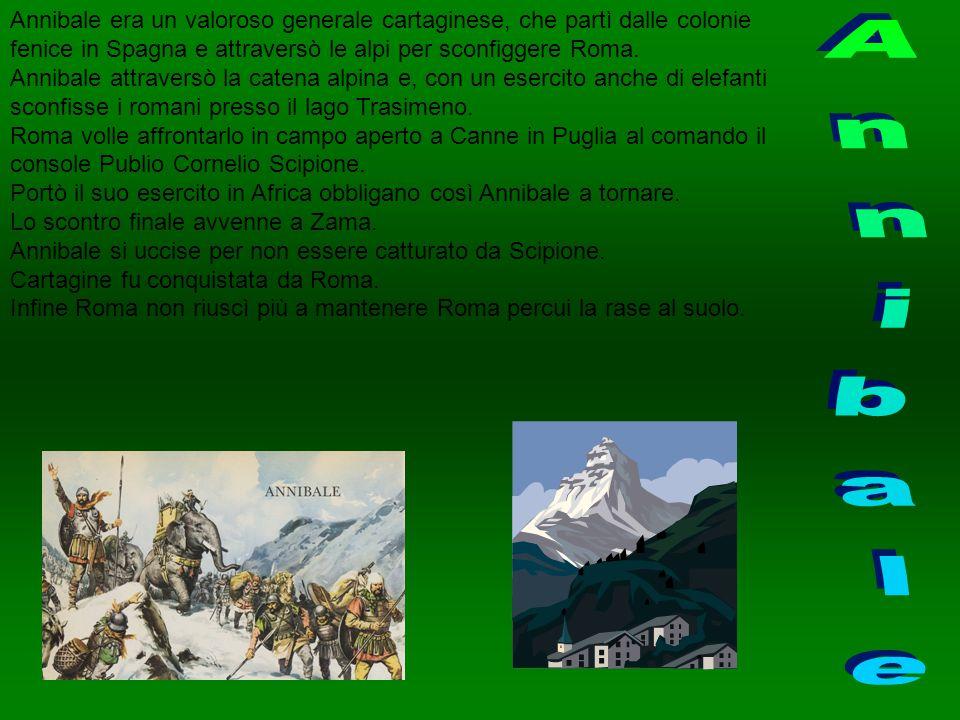 Annibale era un valoroso generale cartaginese, che partì dalle colonie fenice in Spagna e attraversò le alpi per sconfiggere Roma. Annibale attraversò