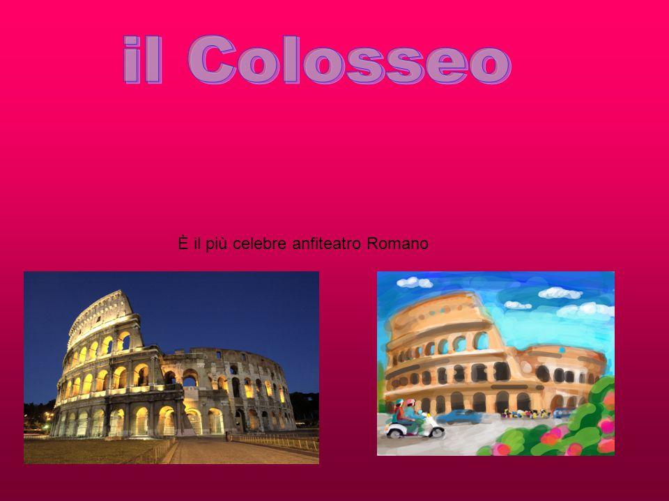 È il più celebre anfiteatro Romano