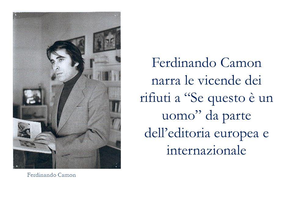 Ferdinando Camon narra le vicende dei rifiuti a Se questo è un uomo da parte dell'editoria europea e internazionale Ferdinando Camon