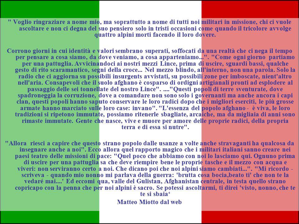 In onore di Matteo Miotto e di tutti i soldati morti recentemente nelle missioni di Pace TUTTI i telegiornali hanno dato come quarta o quinta notizia