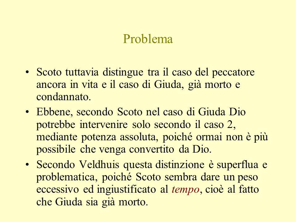 Problema Scoto tuttavia distingue tra il caso del peccatore ancora in vita e il caso di Giuda, già morto e condannato.