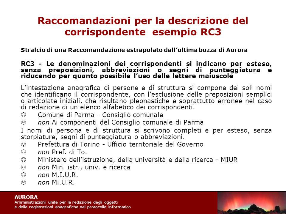 AURORA Amministrazioni unite per la redazione degli oggetti e delle registrazioni anagrafiche nel protocollo informatico Raccomandazioni per la descri