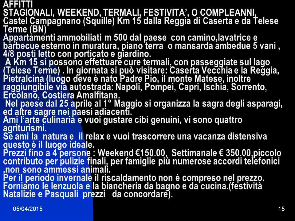 05/04/201514 Storia e costumi Squille fa parte del comune di Castel Campagnano (CE); conta circa 750 abitanti.