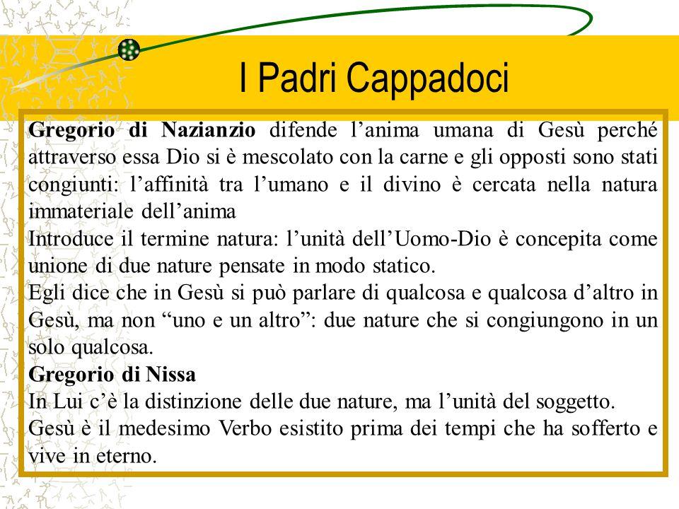 I Padri Cappadoci Gregorio di Nazianzio difende l'anima umana di Gesù perché attraverso essa Dio si è mescolato con la carne e gli opposti sono stati