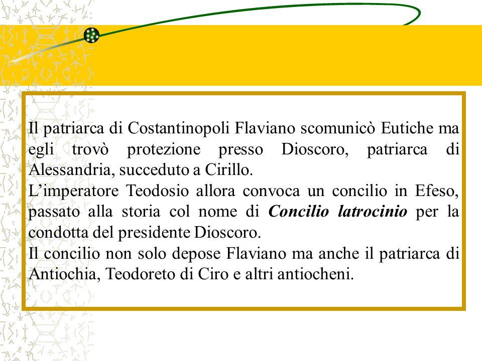 Il patriarca di Costantinopoli Flaviano scomunicò Eutiche ma egli trovò protezione presso Dioscoro, patriarca di Alessandria, succeduto a Cirillo. L'i