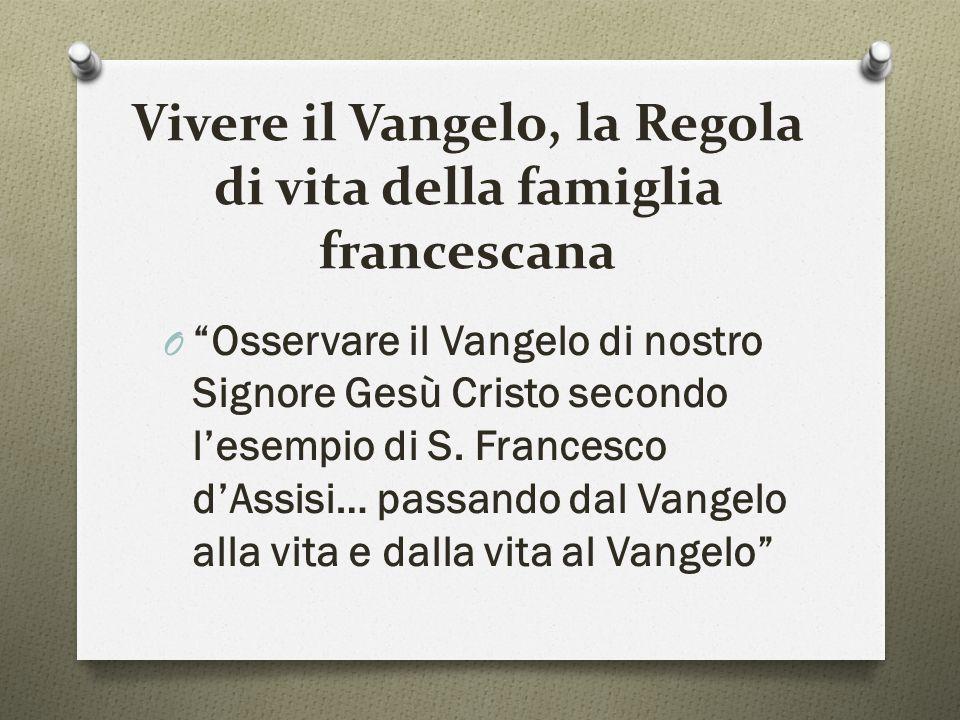 """Vivere il Vangelo, la Regola di vita della famiglia francescana O """"Osservare il Vangelo di nostro Signore Gesù Cristo secondo l'esempio di S. Francesc"""