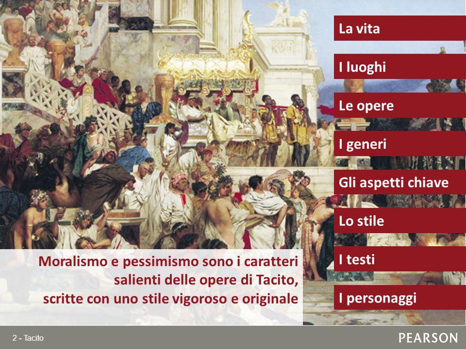 13 - Tacito I testi: moralismo Caddero in più di 60000, e non per opera delle armi romane, ma, ciò che è più splendido, per il godimento dei nostri occhi.