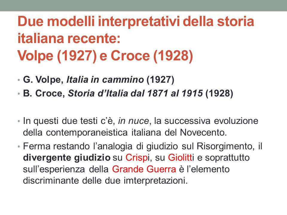 Due modelli interpretativi della storia italiana recente: Volpe (1927) e Croce (1928) G.
