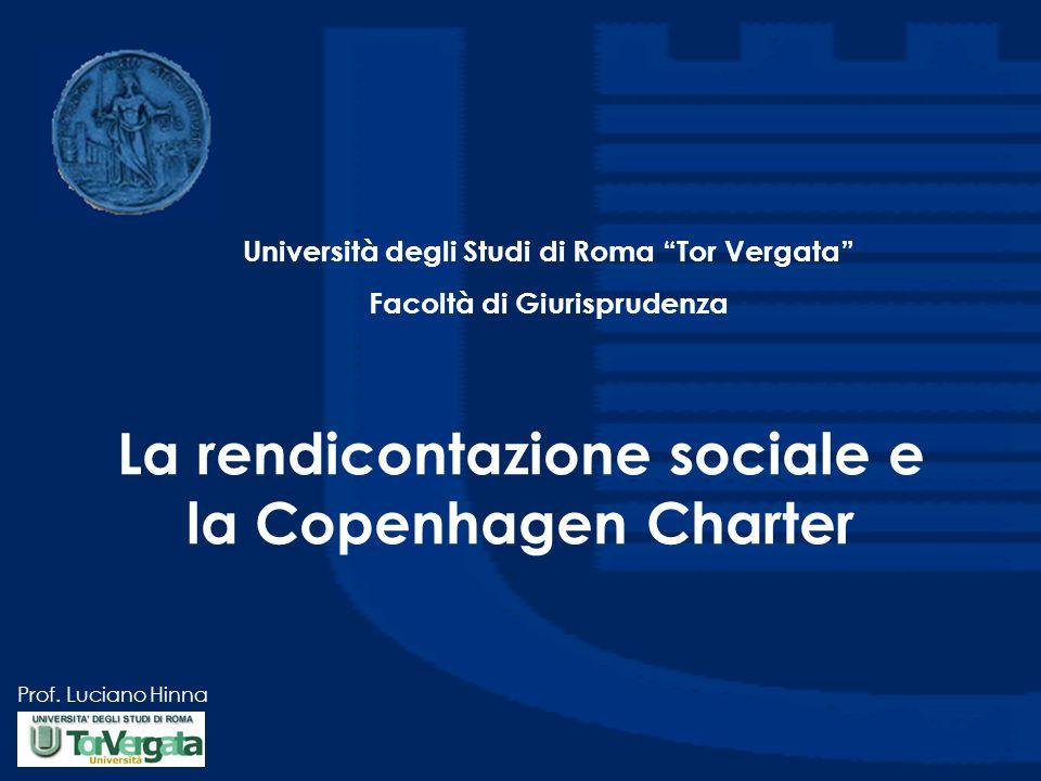 """Prof. Luciano Hinna La rendicontazione sociale e la Copenhagen Charter Università degli Studi di Roma """"Tor Vergata"""" Facoltà di Giurisprudenza"""