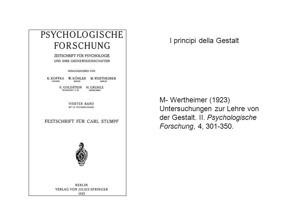 M- Wertheimer (1923) Untersuchungen zur Lehre von der Gestalt.