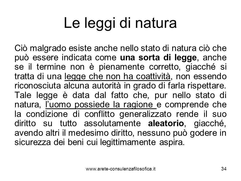 Le leggi di natura Ciò malgrado esiste anche nello stato di natura ciò che può essere indicata come una sorta di legge, anche se il termine non è pien