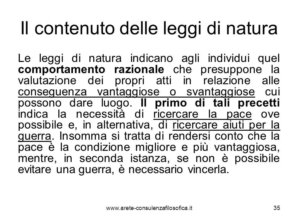 Il contenuto delle leggi di natura Le leggi di natura indicano agli individui quel comportamento razionale che presuppone la valutazione dei propri at