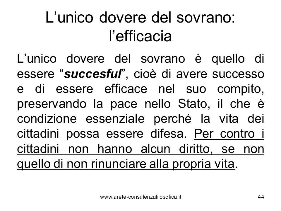 """L'unico dovere del sovrano: l'efficacia L'unico dovere del sovrano è quello di essere """"succesful"""", cioè di avere successo e di essere efficace nel suo"""